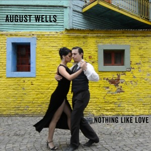 August Wells-Nothing Like Love-x1400